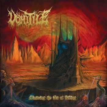 Vomitile - Mastering The Art Of Killing (2014)