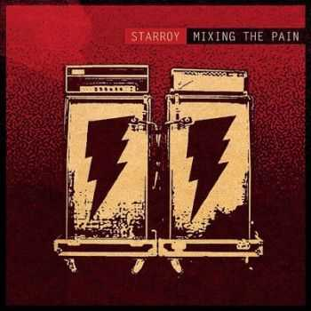 Starroy - Mixing The Pain (2014)