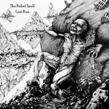 The Rebel Spell - Last Run (2014)