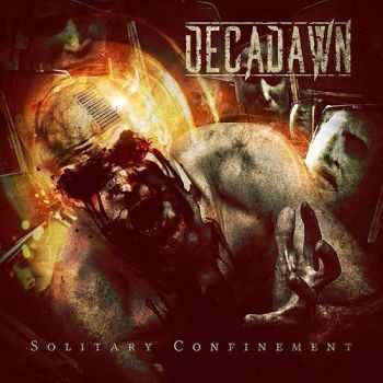 Decadawn - Solitary Confinement (2014)