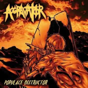 Aggravator - Populace Destructor(2014) LOSSLESS + MP3