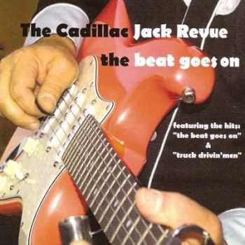 The Cadillac Jack Revue - The Beat Goes On (2014)