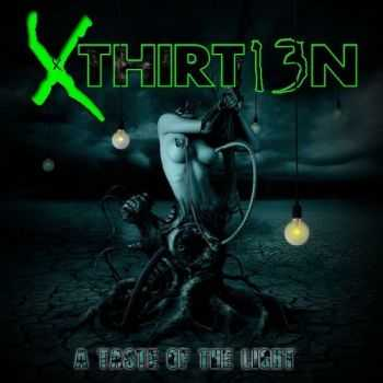 Xthirt13n - A Taste Of The Light (2014)