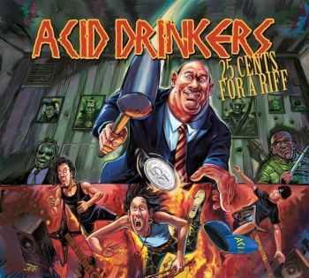 Acid Drinkers - 25 Cents For A Riff (2014)