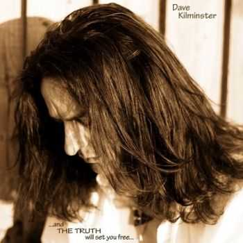 Dave Kilminster - ...And The Truth Will Set You Free (2014)