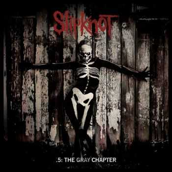 Slipknot - .5: The Gray Chapter (Deluxe Edition) (2014)