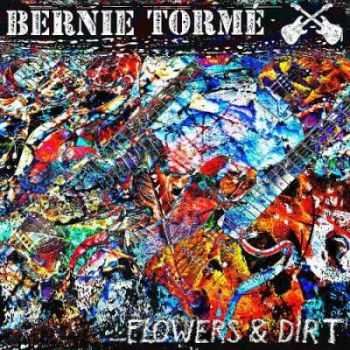 Bernie Torme - Flowers & Dirt (2CD) (2014)