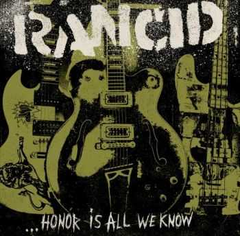 Rancid - Honor Is All We Know (Japanese Edition) (2014)