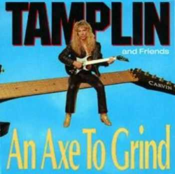 Tamplin - An Axe To Grind (1990)