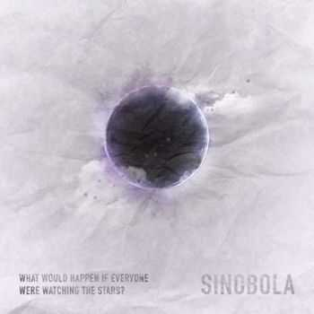 Sinobola - What Would Happen If Everyone Were Watching the Stars? (2014)