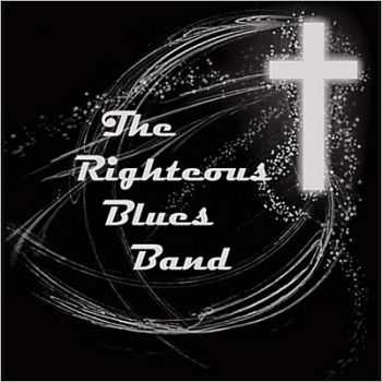 The Righteous Blues Band - The Righteous Blues Band (2014)