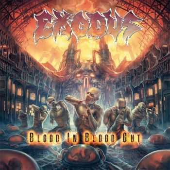 Exodus - Blood In, Blood Out (Deluxe Edition + Japanese Edition) (2014)