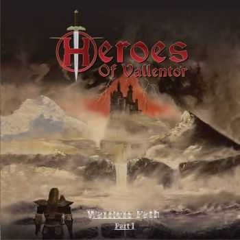 Heroes Of Vallentor - The Warriors Path Part I (2014)