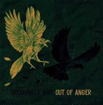 The Roughneck Riot - Out of Anger (2014)