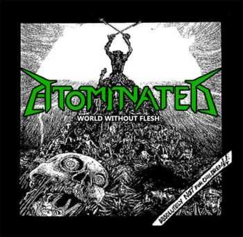Atominated - World Without Flesh(2013 ep)