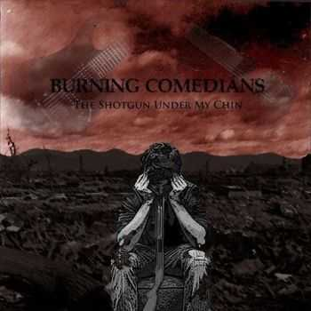 Burning Comedians - The Shotgun Under My Chin (2014)