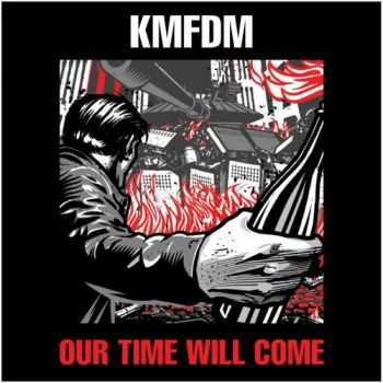 KMFDM – Our Time Will Come (2014)