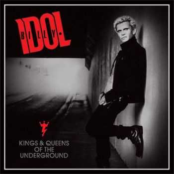 Billy Idol - Kings & Queens Of The Underground (Deluxe Edition) (2014)