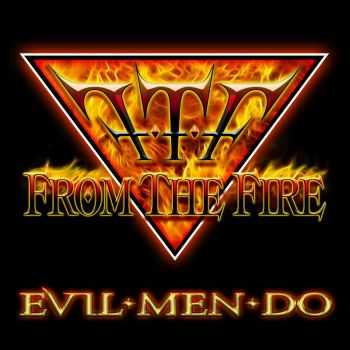 From The Fire - Evil Men Do (2014)