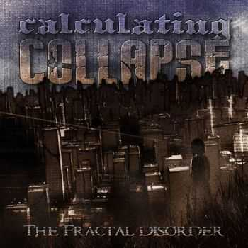Calculating Collapse - The Fractal Disorder (2014)