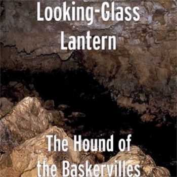 Looking-Glass Lantern - The Hound of the Baskervilles (2014)