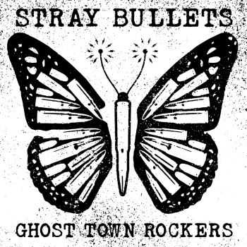 Stray Bullets - Ghost Town Rockers (2014)