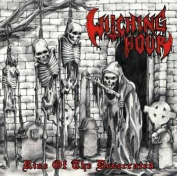 Witching Hour - Rise of the Desecrated(2009)