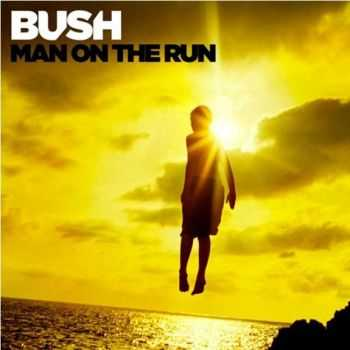 Bush - Man On The Run (Deluxe Edition) (2014)