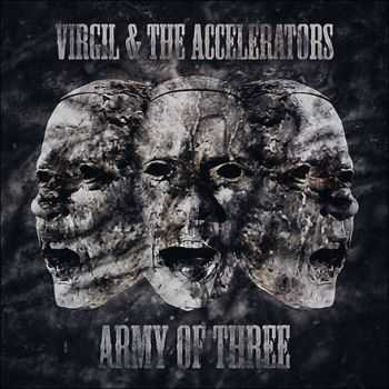 Virgil & The Accelerators - Army Of Three (2014)
