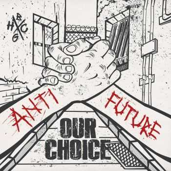 ANTI FUTURE - OUR CHOICE (2014)