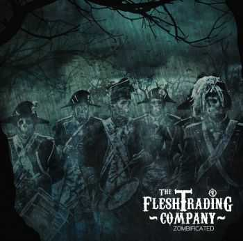 The Flesh Trading Company - Zombificated (2014)