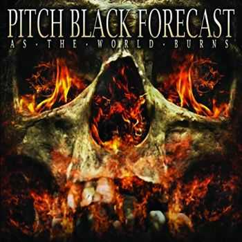 Pitch Black Forecast - As The World Burns (Deluxe Edition) (2014)