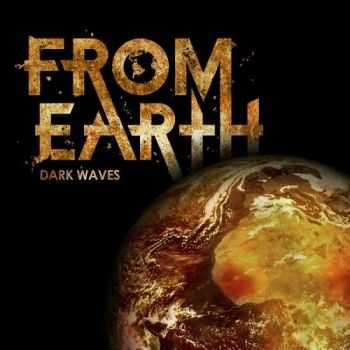 From Earth - Dark Waves (2014)