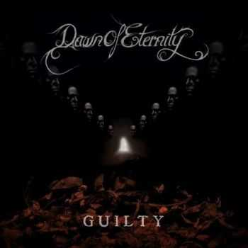 Dawn Of Eternity - Guilty (Deluxe Edition) (2014)