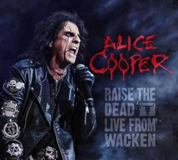 Alice Cooper - Raise The Dead: Live From Wacken (2014)