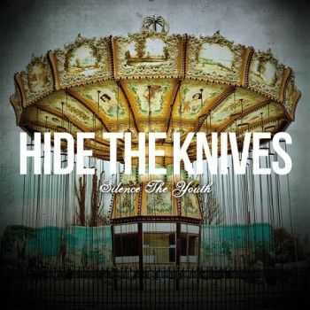 Hide The Knives - Silence The Youth (2014)