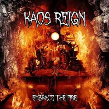 Kaos Reign - Embrace The Fire (2014)