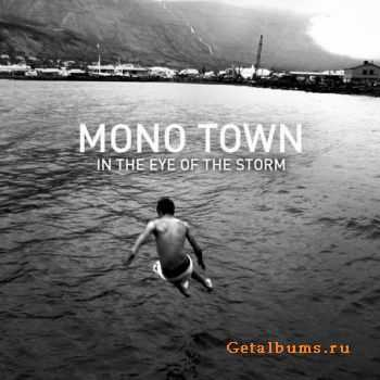 Mono Town - In the Eye of the Storm (2014)