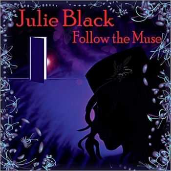 Julie Black - Follow The Muse (2014)