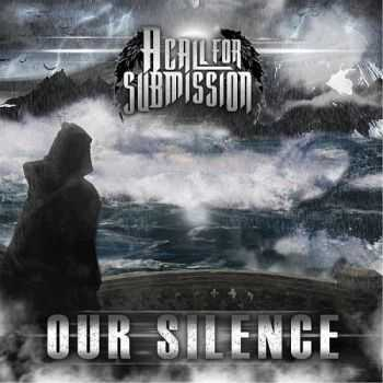 A Call For Submission - Our Silence (2014)
