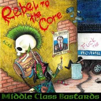 Middle Class Bastards - Rebel To The Core (EP) (2014)
