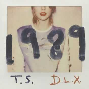 Taylor Swift – 1989 (Deluxe Edition) (2014)