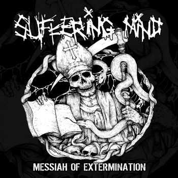 SUFFERING MIND - Messiah Of Extermination (2014)