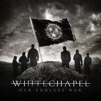 Whitechapel - Our Endless War (Limited Edition) (2014)