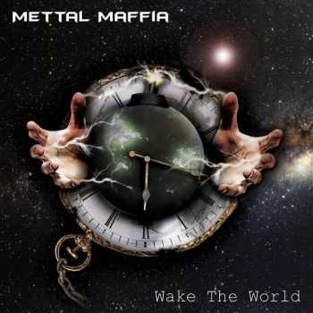 Mettal Maffia - Wake the World (2014)