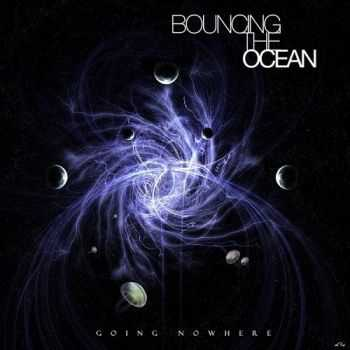 Bouncing The Ocean - Going Nowhere (2014)