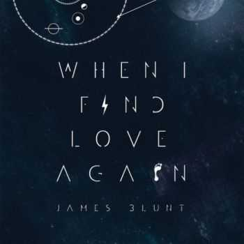 James Blunt - When I Find Love Again [EP] (2014)