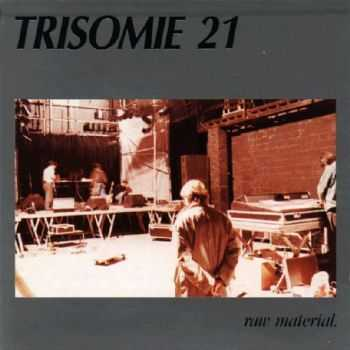 Trisomie 21 - Raw Material (1990) Live