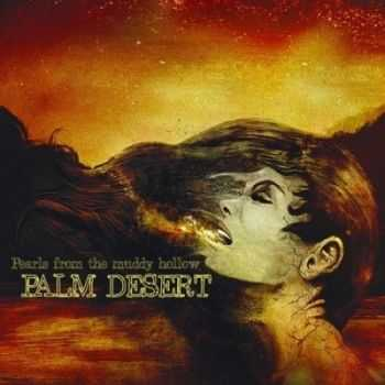 Palm Desert - Pearls From The Muddy Hollow (2014)
