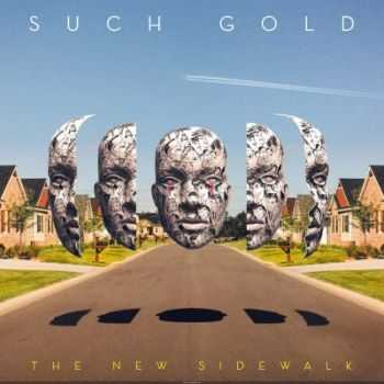 Such Gold - The New Sidewalk (2014)